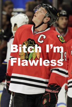 things with johnny and the word bitch in them=best ever. Blackhawks Hockey, Chicago Blackhawks, Chicago Cubs, Chicago Hockey, Captain My Captain, Hockey Memes, Different Sports, Jonathan Toews, Smart Women