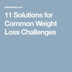 11 Solutions for Common Weight Loss Challenges