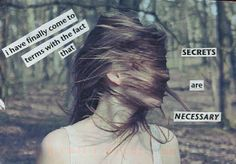 post secret. - . i have finally come to terms with the fact that secrets are necessary