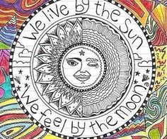 live by the sun feel by the moon