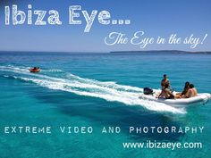 The ibiza eye is capable of capturing any event you can possibly imagine! with our extreme video and photography technology!