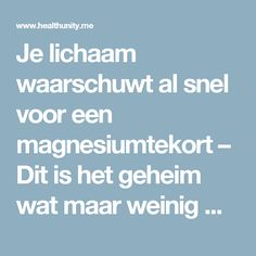 Je lichaam waarschuwt al snel voor een magnesiumtekort – Dit is het geheim wat maar weinig mensen weten! | Health Unity Herbal Remedies, Health Remedies, Natural Remedies, Keeping Healthy, Healthy Tips, Healthy Nutrition, Healthy Food, Health Unit, Herbs For Health