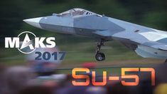 MAKS 2017 - SU-57, The Pinnacle of Russian Air Domination! - HD 50fps Fighter Aircraft, Fighter Jets, Russian Air Force, Sukhoi, Air Show, Worlds Of Fun, Aviation, Military, Pilots