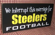 We Interrupt this marriage for Steelers football, pittsburgh Steelers, football, man cave, dad. $13.95, via Etsy.