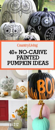 Put Your Carving Tools Away and DIY One of These Easy Painted Pumpkins Instead Take pumpkin decorating to a whole new level with these fun ideas for painted pumpkins. No Carve Pumpkin Decorating, Easy Pumpkin Carving, Pumpkin Art, Cute Pumpkin, Pumpkin Crafts, Fall Crafts, Diy Crafts, Carving Pumpkins, Pumpkin Painting Ideas Diy