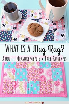 What is a Mug Rug? Guide Mug Rug Patterns, Sewing Patterns Free, Free Sewing, Free Pattern, Make A Mug, Small Mats, Sewing Projects, Craft Projects, Diy Mugs
