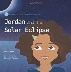 Jordan and the Solar Eclipse (Seekers of Science Series)...