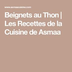Beignets au Thon | Les Recettes de la Cuisine de Asmaa