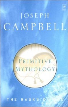 Primitive Mythology (The Masks of God): Joseph Campbell: 9780140194432: Amazon.com: Books