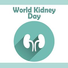 Tips to keep your #kidney's healthy. #WorldKidneyDay