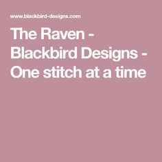 The Raven - Blackbird Designs - One stitch at a time