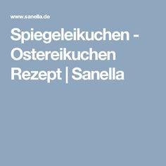 Spiegeleikuchen - Ostereikuchen Rezept | Sanella