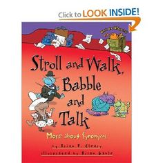 Stroll and Walk, Babble and Talk: More About Synonyms by: Brian P. Cleary