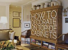 How to Decorate on top of Cabinets Living Room Remodel, My Living Room, Living Room Decor, Living Walls, Top Of Cabinets, Above Cabinets, Oak Cabinets, White Cabinets, Top Of Cabinet Decor