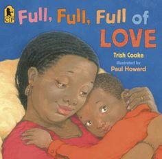 Full, Full, Full of Love by Trish Cooke,http://www.amazon.com/dp/0763638838/ref=cm_sw_r_pi_dp_DhkHsb1HSRPEDTTA
