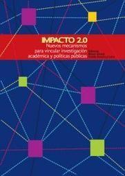 Impacto 2.0: nuevos mecanismos para vincular investigación académica y políticas públicas   Asociación para el Progreso de las Comunicaciones