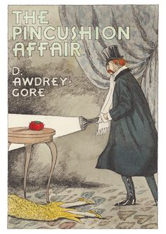 The Pincushion Affair by Edward Gorey (American, Illustration from The Awdrey-Gore Legacy Edward Gorey Books, Fantasy Figures, Vintage Books, Macabre, Pin Cushions, Painting & Drawing, Illustrators, Book Art, Affair
