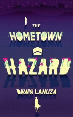 The Hometown Hazard by Dawn Lanuza