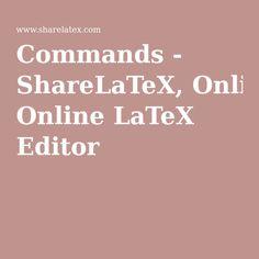 Commands - ShareLaTeX, Online LaTeX Editor