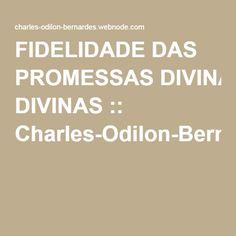 FIDELIDADE DAS PROMESSAS DIVINAS :: Charles-Odilon-Bernardes