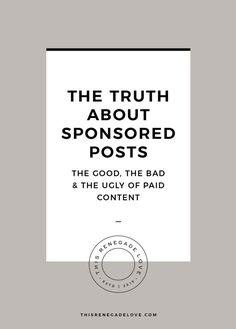 The Truth About Sponsored Posts (the good, the bad & the ugly of paid content and money money online)