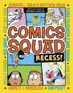 Jennifer Holm, Matthew Holm (Babymouse, Squish) and I are proud to present to you Comics Squad: Recess! A new anthology of kids comics that brings together some of the brightest creators of graphic novels for the young reader. On bookshelves July Ursula, Dan Santat, Squad, Terrible Puns, Children's Comics, Read Comics, Download Comics, Reluctant Readers, Kids Laughing