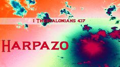 HARPAZO (Rapture, Take, Snatch, Force, Pull, Pluck, Catch, Catch Up, Catch Away) Scriptures | Gone Fishin'