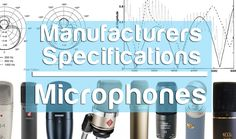 Manufacturers Specifications – Microphones covers the most common specifications listed on the back of any microphone box. Tech, Music, Musica, Technology, Musik, Muziek, Music Activities, Songs