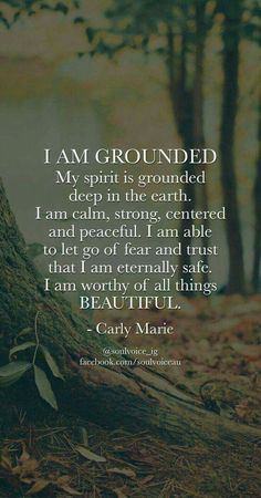 Worthy, Safe, Grounded, Protected, Guided, Earth, Deep, Calm, Strong, I AM, Centered, Safe, Fear, Trust, Worthy. Beautiful