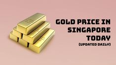 Gold Price in Singapore Today – (Updated Daily / Live) Today Gold Price, Gold Value, Islamic Information, Pretty Tough, Singapore, Live