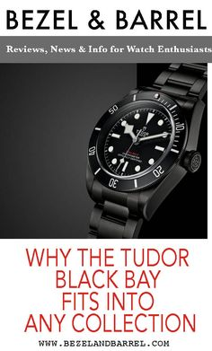Check out why the Tudor Black Bay fits into any watch collection