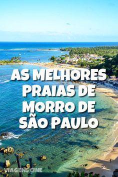 Melhores Praias de Morro de São Paulo, na Costa do Dendê da Bahia: