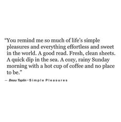 Simple pleasures. [Beau Taplin]