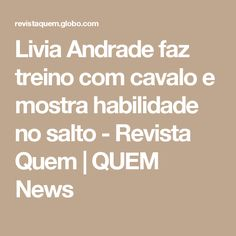 Livia Andrade faz treino com cavalo e mostra habilidade no salto - Revista Quem | QUEM News
