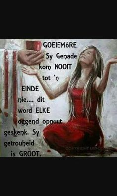 God is getrou Good Morning Wishes, Day Wishes, Good Morning Quotes, Lekker Dag, U God, Evening Greetings, Afrikaanse Quotes, Goeie Nag, Goeie More