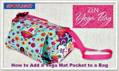 How to Add a Yoga Mat Zen Pocket to a Bag using existing pattern Spotlight's Free DIY + PDF Bag Patterns To Sew, Pdf Sewing Patterns, Free Sewing, Yoga Bag Pattern, Yoga Positions For Beginners, Sewing Accessories, Sewing Projects, Sewing Ideas, Sewing Tips