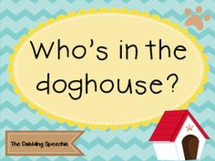 The Dabbling Speechie: Who's in the Dog House? A Functional Communication Activity (AAC). Pinned by SOS Inc. Resources. Follow all our boards at pinterest.com/sostherapy/ for therapy resources.