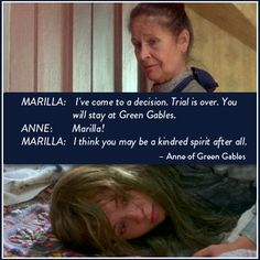 Anne truly was a kindred spirit to Marilla.
