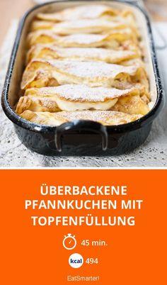 Überbackene Pfannkuchen mit Topfenfüllung - smarter - Kalorien: 494 Kcal - Zeit: 45 Min. | eatsmarter.de