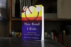 This Road I Ride: Sometimes It Takes Losing Everything to Find Yourself Hardcover – May 24, 2016 by Juliana Buhring (Author)