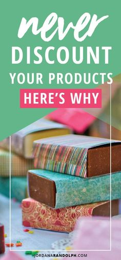 Never Discount Your Products! Here's why and what to do instead.