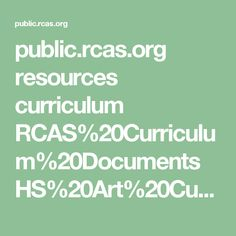 public.rcas.org resources curriculum RCAS%20Curriculum%20Documents HS%20Art%20Curriculum.pdf Curriculum Planning, Art Curriculum, Social Studies, High School, Study, How To Plan, Public, Pdf, Middle
