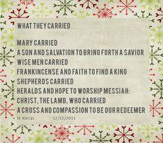 What they carried. Xmas Poems, Merry Christmas Poems, Christmas Time, Savior, Jesus Christ, King Shepherd, Christmas Program, Happy, Cards