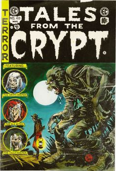 Tales from the Crypt No. 46 - The last EC horror comic published; originally the cover and stories were to be published in a new EC horror comic Crypt of Terror but due to criticism of horror comics it was cancelled and everything was used in this issue instead