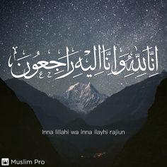 Inna lillahi wa inna ilayhi rajiun #muslimpro http://www.muslimpro.com/dl