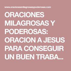 ORACIONES MILAGROSAS Y PODEROSAS: ORACION A JESUS PARA CONSEGUIR UN BUEN TRABAJO O NEGOCIO URGENTE