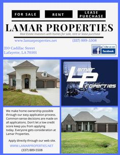 We offer ease of operation because we don't just concentrate on credit scores. People can apply directly through our web site, http://www.lamarproperties.net/ , and we make a common-sense decision on whether they qualify. We don't have a mold. Everyone gets consideration at Lamar Properties. Call us today (337) 889-5508.