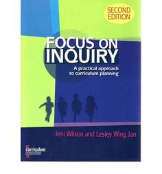 Focus on Inquiry: A Practical Approach to Curriculum Planning : Paperback : Jeni Wilson : 9781742004808