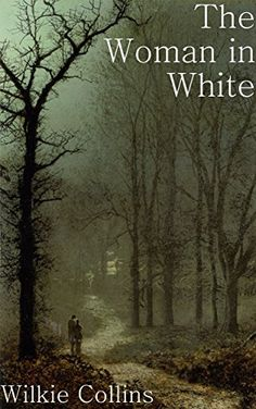 The Woman in White, by Wilkie Collins.