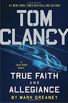 'Tom Clancy's True Faith and Allegiance' by Mark Greaney
